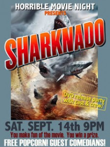 Horrible Movie Night will be showing Sharknado at the something Showroom in Hollywood on Saturday, September 14.